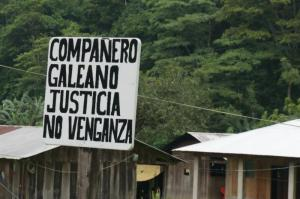 "Sign in La Realidad reads ""Compañero Galeano, justice not revenge"""