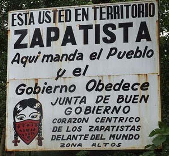 """Sign: """"You are in Zapatista Territory. Here the people lead and the good government obeys. Central Zapatista Heart of the Highlands zone"""""""